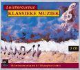 Luistercursus Klassieke Muziek - Various Artists