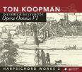 Opera Omnia VI - Cembaloverk vol 2 - Koopman, Ton
