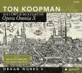 Opera Omnia X - Orgelverk vol 5 - Koopman, Ton