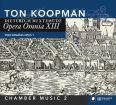 Opera Omnia XIII - Kammarmusik vol 2 - Koopman, Ton / Members of ABO