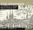Opera Omnia XIV - Vocal Works 5 - Koopman, Ton / ABO