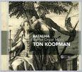 Batalha - Iberian Organ Music - Koopman, Ton