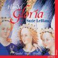 Handel:Gloria /  Bach /  Vivaldi - Leblanc/weimann/académie Baroque De Montréal