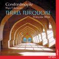 Terres Turquoise - Atlan, Françoise/tabassian, Kiya/constantinople
