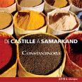 De Castille à Samarkand - Constantinople