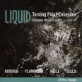 Liquid - F.houle/turning Point Ensemble