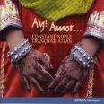 Ay!! Amor - Atlan, Françoise/constantinople
