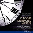 O Poore Distracted World-english Songs And Anthems - Les Voix Baroques/mercer/van Doren/white Etc.