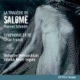La Tragedie De Salome  /  Symfoni d-moll - Nezet-Seguin, Yannick