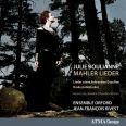 Mahler Lieder - Julie Boulianneensemble Orfordmarc Bourdeau