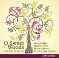 O Sweet Woods - Irish and Scottish airs - Hall,M./White,M./Slattery,M./La Nef/Skye Consort