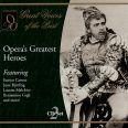Opera's Greatest Heroes - Various Artists