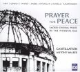 Prayer for Peace. Sakral körmusik - Cantillation / Walker, Antony