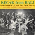 KECAK FROM BALI-FIRST RECORDING OF - Kecak Ganda Sari