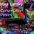 CONVERSATION PIECES - Lansky, Paul