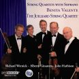 String Quartets With Soprano - Juilliard String Quartet / Valente, Benita