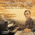 Sonatas 4 & 14 / Nouveau Rag / Air de Ballet / Pastorale - Bland, William