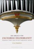 Die Orgeln von Zacharias Hildebrandt - Friedrich, Felix
