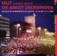 Mut haben Heisst Die Angst Ueberwinden - Dialoge Im Gewandhaus Zu Leipzig 22.10 Bis 17.11.1