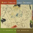 A Trumpet in the Morning - Large Ensemble, Marty Erlich