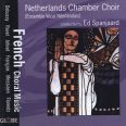 French Choral Music - Netherlands Chamber Choir