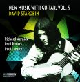 New Music with Guitar vol 9 - Starobin, David