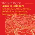 Venice to Hamburg - The Bach Players