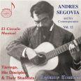 Legendary Treasures - Segovia & His Contemporaries Vol. 12 - Andres Segovia