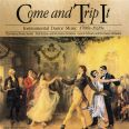 Come and Trip It - Dance Music: 1780s to 1920s - The Federal Music Society, Hyman &