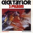 Taylor: 3 Phasis - Cecil Taylor Unit