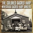 The Colored Sacred Harp - Wiregrass Sacred Harp Singers