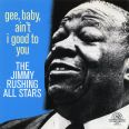 Gee, Baby, Ain't I Good to You - The Jimmy Rushing All Stars