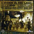 A Storm in the Land, Musc of The 20th N.C. Regimen - American Brass Quintet Brass Band