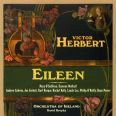 Herbert: Eileen, A Romantic Comic Opera - Lee, Mulhall, O'Reilly, .. Orch. of Ireland / Brophy