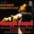 Symfoni 3 d-moll  - Sinopoli, Giuseppe / Meier, Waltraud / Radio Symphonie Orchester Stuttgart / Kölner Rundfunkchor