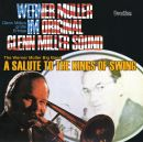 Salute to the Kings of Swing & Original Glenn Miller Sound