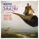Medtner: The Complete Skazki