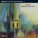 Bach: Piano Transcriptions - 7: Max Reger