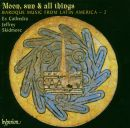 Baroque Music from latin America - 2: Moon, sun &