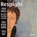 Respighi: Violin Sonatas, 5 Pieces for violin & p.