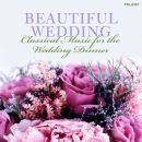 Beautiful Wedding: Classical Music for Wedding Din