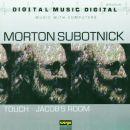 Morton Subotnick: Touch / Jacob