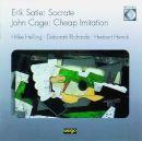 Satie: Socrate / Cage: Cheap Imitation