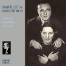Bartlett & Robertson:  Selected recordings, 1927-1947