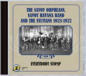 Review of the day by Scott Yanow: The Savoy Orpheans, Savoy Havana Band and the Sylvians 1923-1927 Everybody Stomp