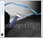 Review of the day by Scott Yanow: Eef van Breen Group - Changing Scenes