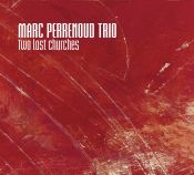 Review by Scott Yanow: Marc Perrenoud Trio - Two Lost Churches