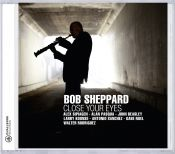 Review by Scott Yanow: Bob Sheppard - Close Your Eyes