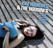 Review by Scott Yanow: Kim Hoorweg & The Houdini's - Why Don't You Do Right?
