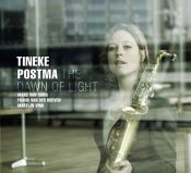 Review by Scott Yanow: Tineke Postma - The Dawn of Light